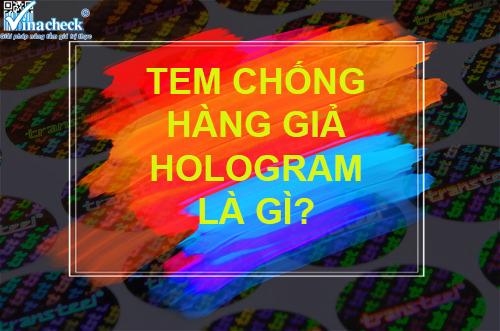 tem chống giả, tem hologram, tem 7 màu, vina chg, vina check