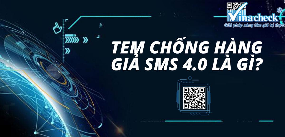 Tem chống hàng giả SMS 4.0 là gì? 1