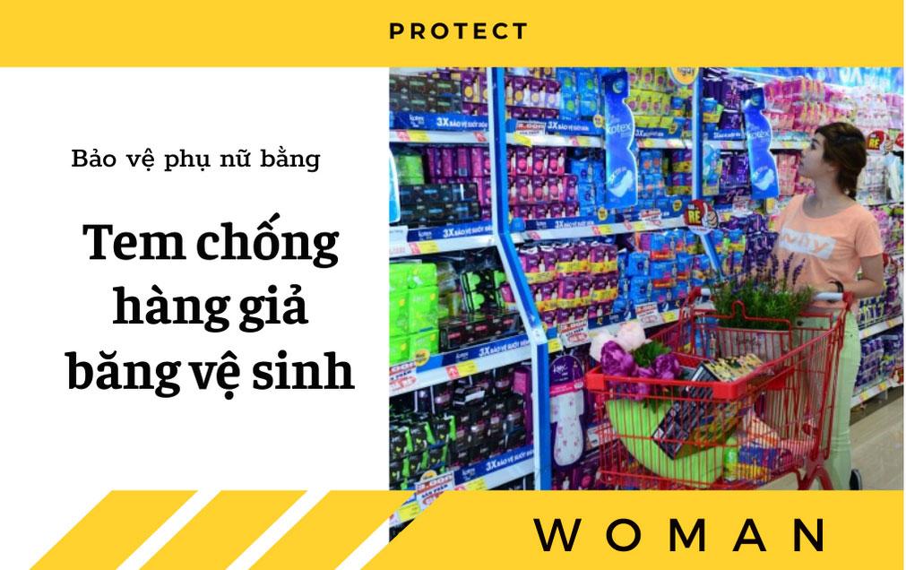 Bảo vệ phụ nữ bằng tem chống hàng giả băng vệ sinh